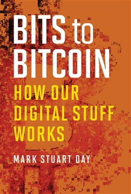 Bits to bitcoin  how our digital stuff works