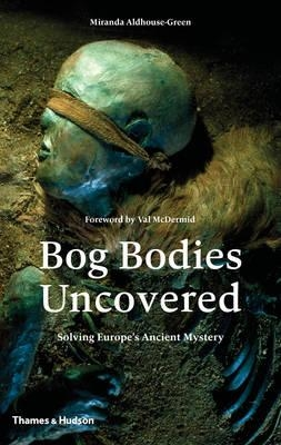 Bog bodies uncovered  solving europe's ancient mystery