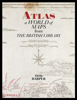 Atlas a world of maps from the british library