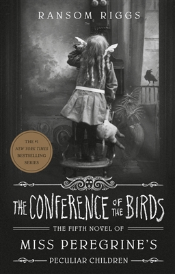Miss peregrine's peculiar children (05) the conference of the birds