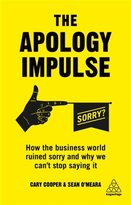 Apology impulse how the business world ruined sorry and why we can't stop saying it