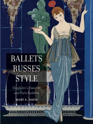 Ballets russes style diaghilev's dancers and paris fashion