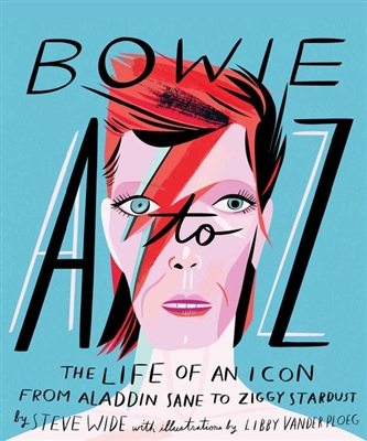 Bowie a-z  the life of an icon from aladdin sane to ziggy stardust