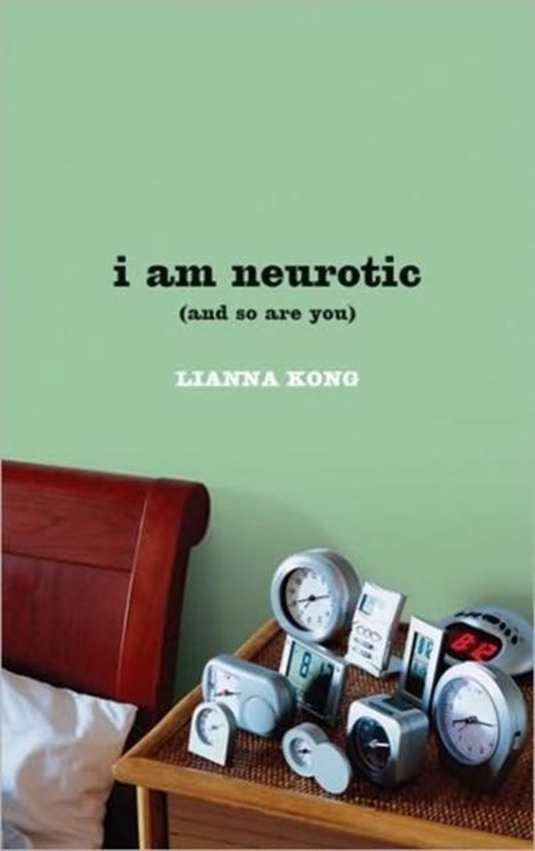 I Am Neurotic (and So Are You)