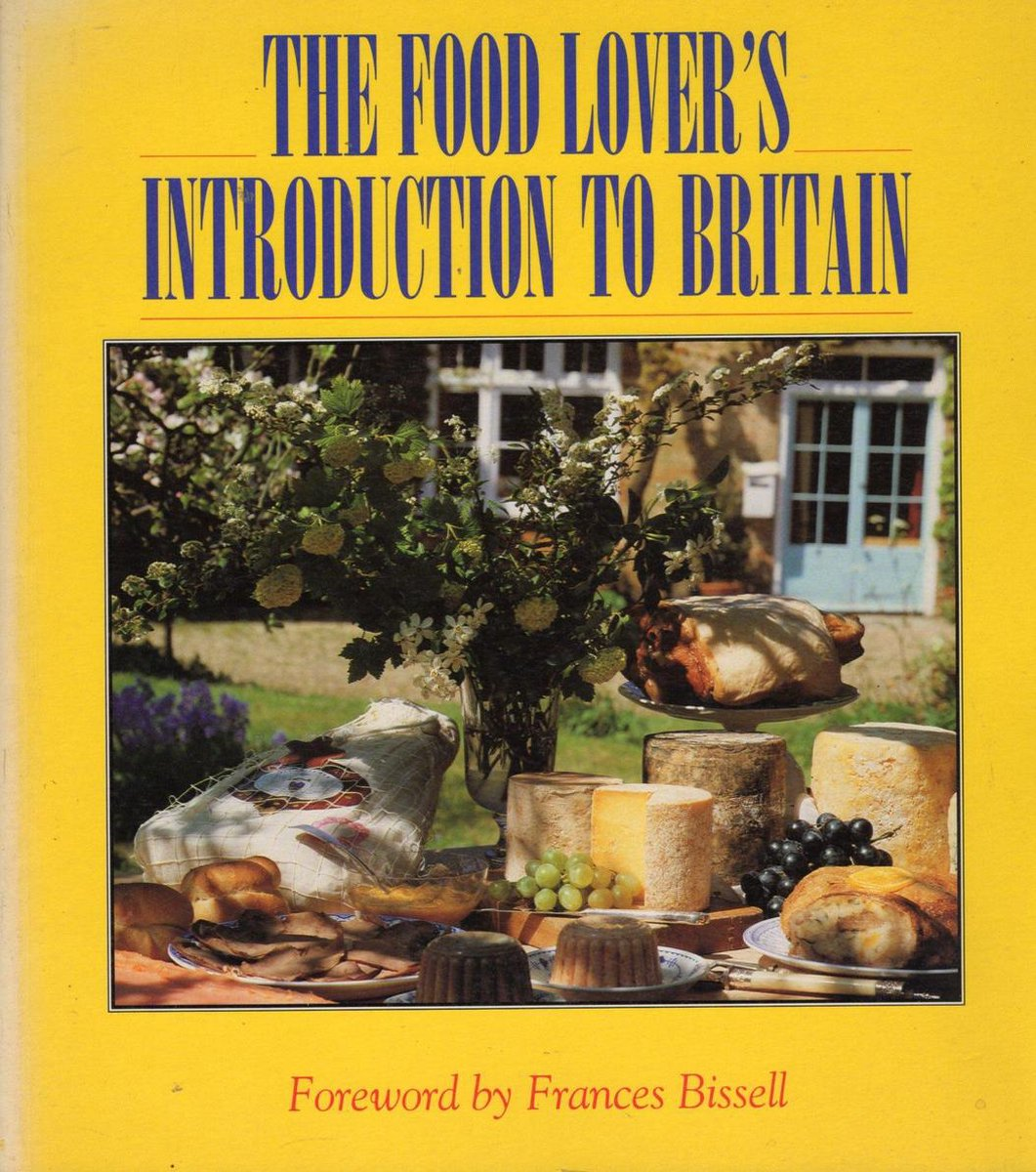 The Food Lover's Introduction To Britain