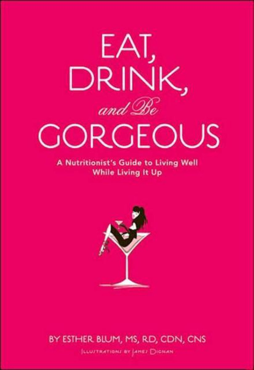Eat Drink And Be Gorgeous