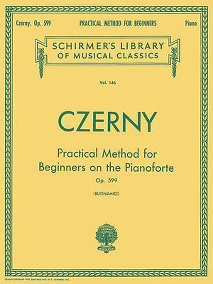 Carl Czerny : Practical Method For Beginners On The Pianoforte Op.599