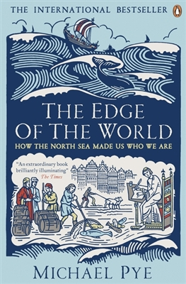 Edge of the world how the north sea made us who we are